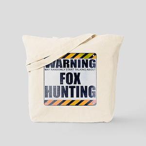 Warning: Fox Hunting Tote Bag