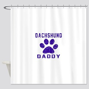 Dachshund Daddy Designs Shower Curtain