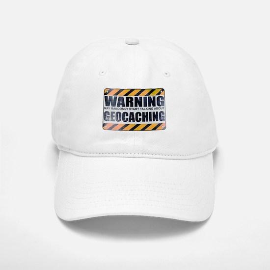 Warning: Geocaching Baseball Baseball Cap