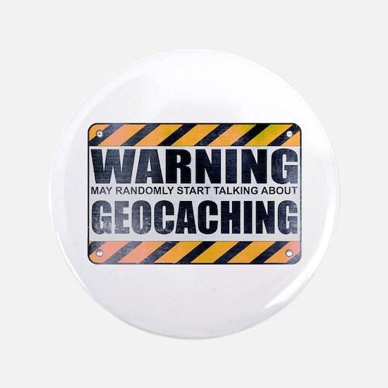 """Warning: Geocaching 3.5"""" Button"""