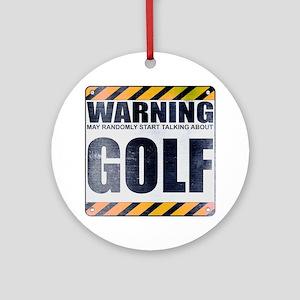 Warning: Golf Round Ornament