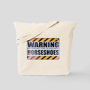 Warning: Horseshoes Tote Bag