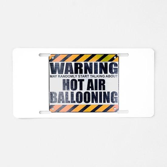 Warning: Hot Air Ballooning Aluminum License Plate