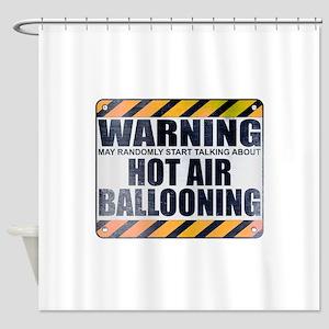 Warning: Hot Air Ballooning Shower Curtain