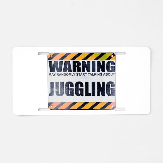 Warning: Juggling Aluminum License Plate