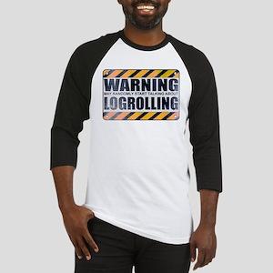 Warning: Logrolling Baseball Jersey