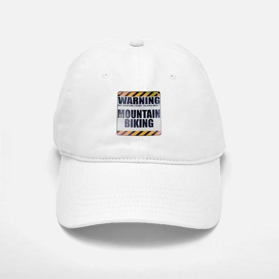 Warning: Mountain Biking Baseball Baseball Cap