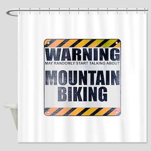 Warning: Mountain Biking Shower Curtain