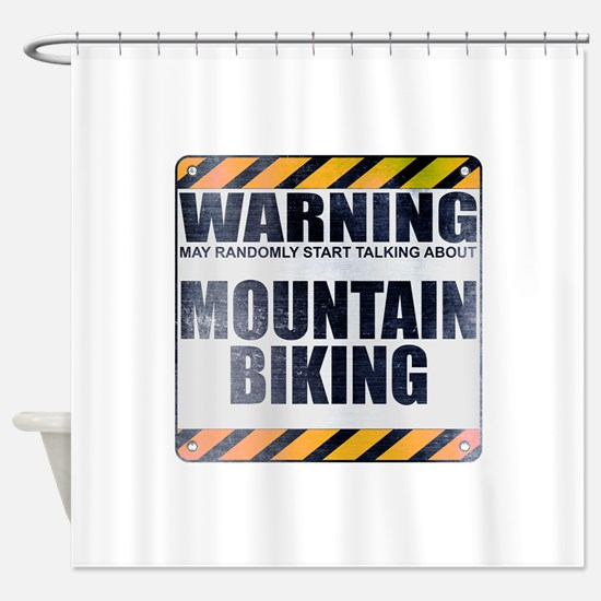 Warning: Mountain Biking Shower Curtain