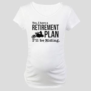 Riding Retirement Plan Maternity T-Shirt