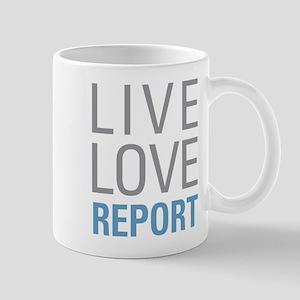 Live Love Report Mugs