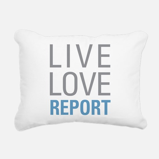 Live Love Report Rectangular Canvas Pillow