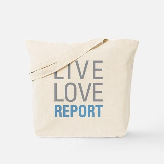 Live Love Report Tote Bag