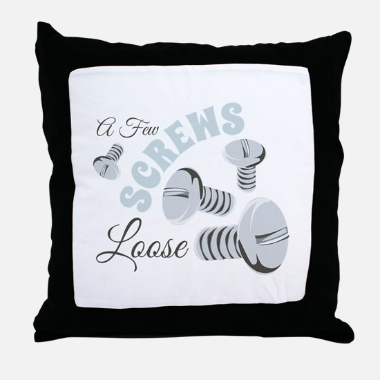 Few Loose Screws Throw Pillow