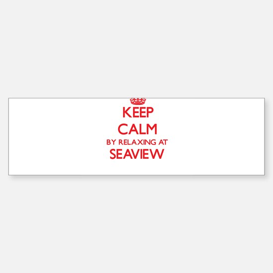 Keep calm by relaxing at Seaview Ne Bumper Bumper Bumper Sticker