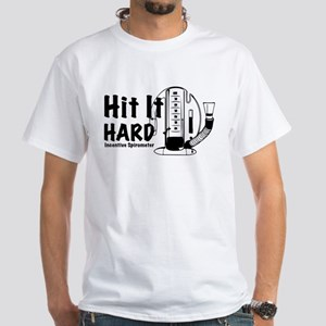 Hit It Hard; Incentive Spirometer White T-Shirt