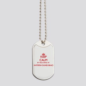 Keep calm by relaxing at Whitefish Dunes Dog Tags