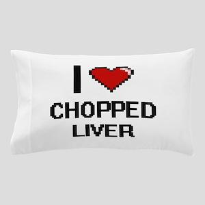 I love Chopped Liver digital design Pillow Case