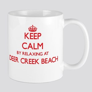 Keep calm by relaxing at Deer Creek Beach Cal Mugs