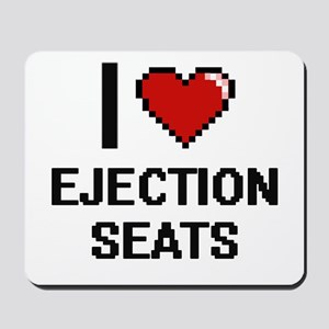 I love Ejection Seats digital design Mousepad