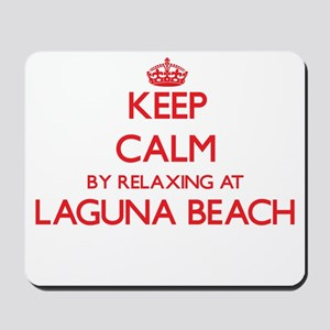 Keep calm by relaxing at Laguna Beach Ca Mousepad