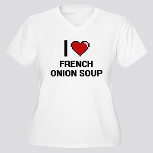 I love French Onion Soup digital Plus Size T-Shirt