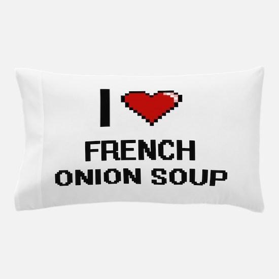 I love French Onion Soup digital desig Pillow Case