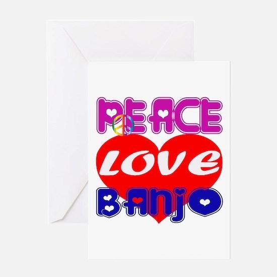Peace Love Banjo Greeting Card