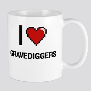 I love Gravediggers digital design Mugs