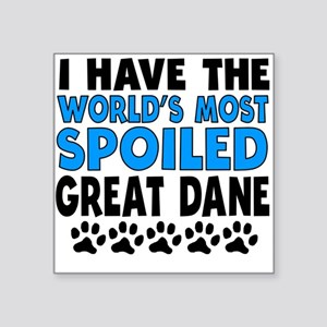 Worlds Most Spoiled Great Dane Sticker
