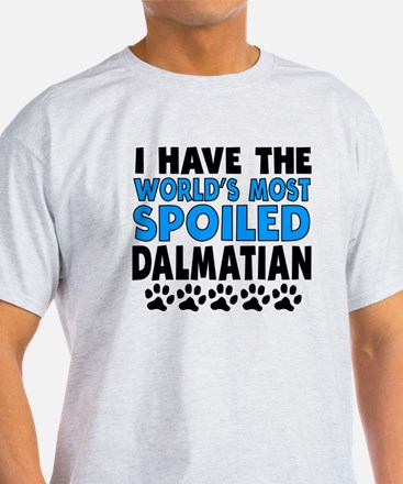 Worlds Most Spoiled Dalmatian T-Shirt