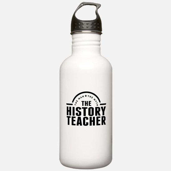 The Man The Myth The History Teacher Water Bottle
