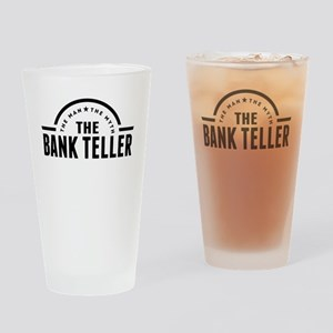 The Man The Myth The Bank Teller Drinking Glass