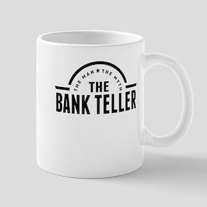 The Man The Myth The Bank Teller Mugs