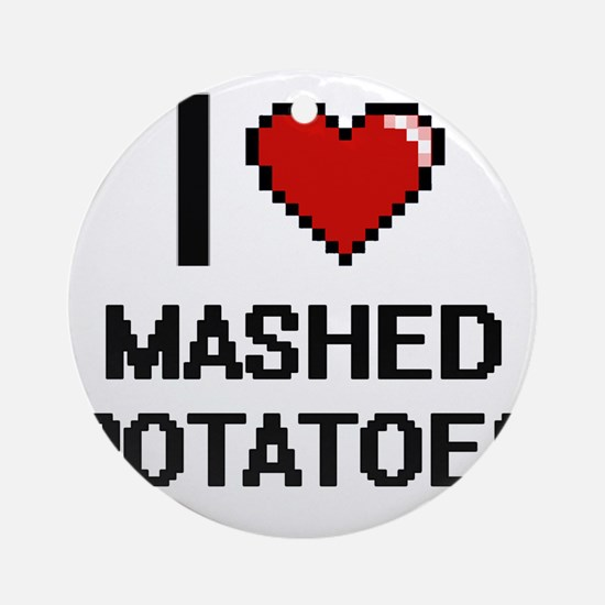 I love Mashed Potatoes digital desi Round Ornament