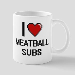 I love Meatball Subs digital design Mugs