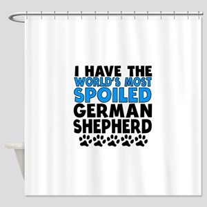 Worlds Most Spoiled German Shepherd Shower Curtain
