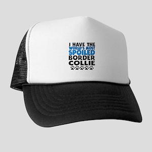 Worlds Most Spoiled Border Collie Trucker Hat