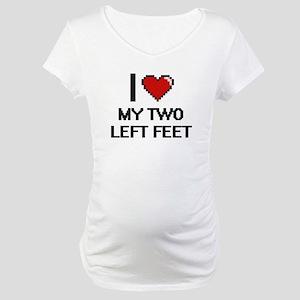 I love My Two Left Feet digital Maternity T-Shirt