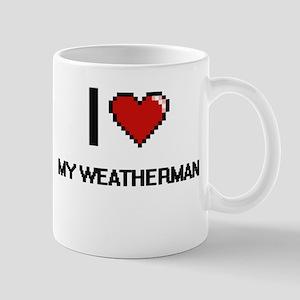 I love My Weatherman digital design Mugs