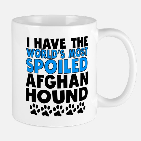 Worlds Most Spoiled Afghan Hound Mugs
