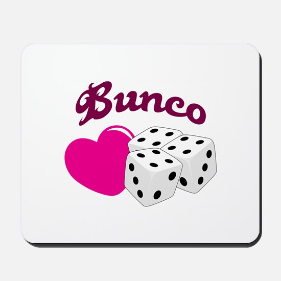 I LOVE BUNCO Mousepad