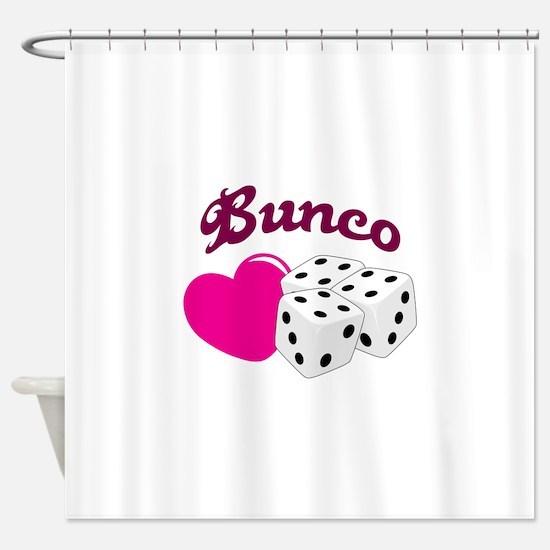 I LOVE BUNCO Shower Curtain