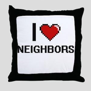 I love Neighbors digital design Throw Pillow