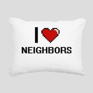 I love Neighbors digital Rectangular Canvas Pillow