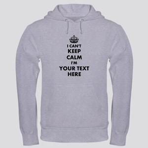 Personalized I Cant Keep Calm Hooded Sweatshirt