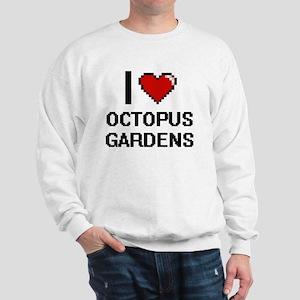 I love Octopus Gardens digital design Sweatshirt