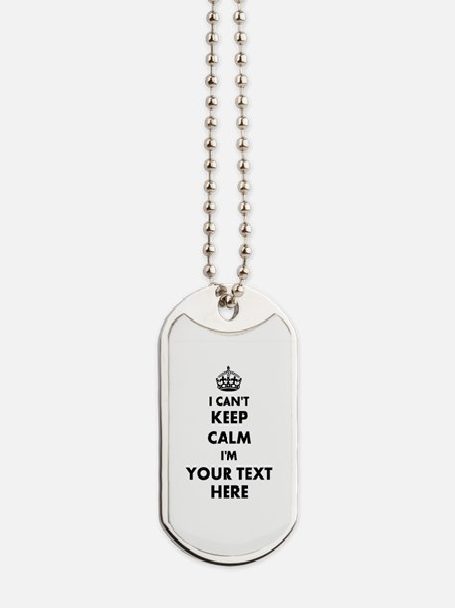 I cant keep calm Dog Tags