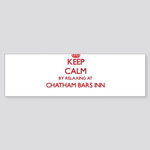 Keep calm by relaxing at Chatham Ba Bumper Sticker