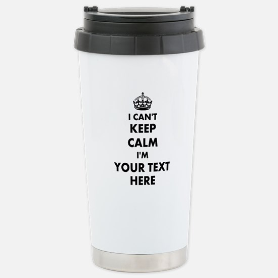 I cant keep calm Travel Mug